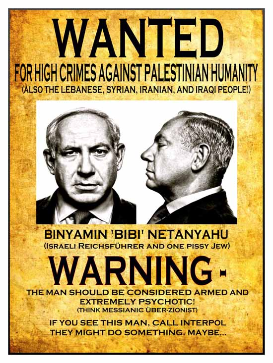 Wanted   For High Crimes Against Palestinian Humanity  Criminal Wanted Poster